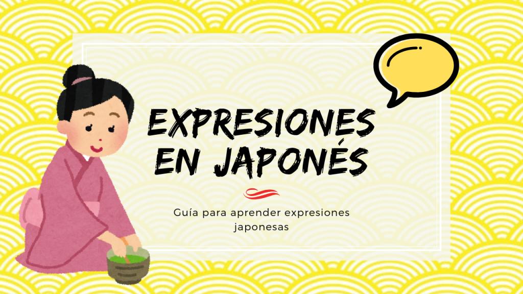 Expresiones En Japonés Entiende El Anime Y El Manga